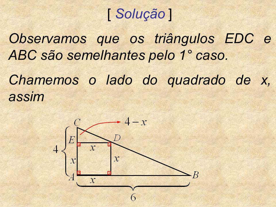 [ Solução ] Observamos que os triângulos EDC e ABC são semelhantes pelo 1° caso.